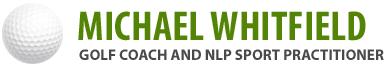 Michael Whitfield Golf Coach